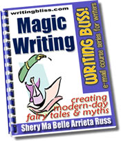 Magic Writing: Creating Modern Day Fairy Tales and Myths